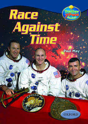 Oxford Reading Tree: Levels 13-14: Treetops True Stories: Race Against Time: The Story of Apollo 13 (Paperback)