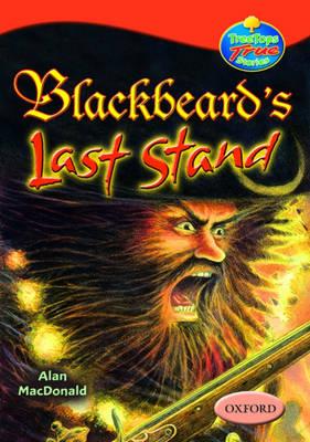 Oxford Reading Tree: Levels 13-14: Treetops True Stories: Blackbeard's Last Stand (Paperback)