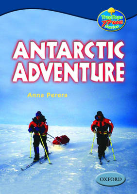 Oxford Reading Tree: Levels 13-14: Treetops True Stories: Antarctic Adventure (Paperback)