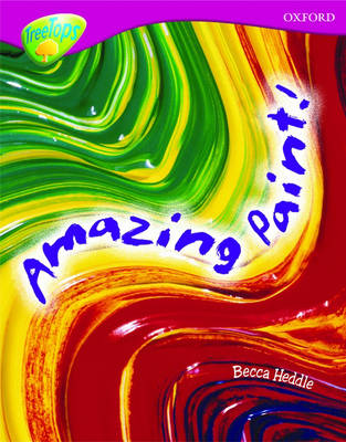 Oxford Reading Tree: Level 10: Treetops Non-Fiction: Amazing Paint - Oxford Reading Tree (Paperback)