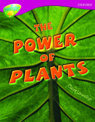 Oxford Reading Tree: Level 10: Treetops Non-Fiction: The Power of Plants - Oxford Reading Tree (Paperback)