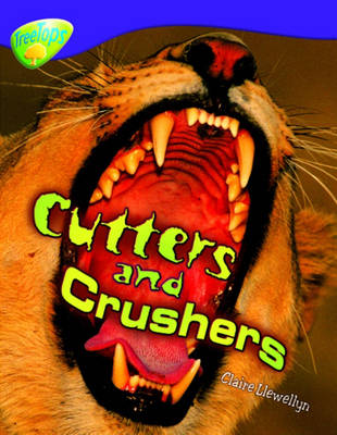 Oxford Reading Tree: Level 11: Treetops Non-Fiction: Cutters and Crushers - Oxford Reading Tree (Paperback)