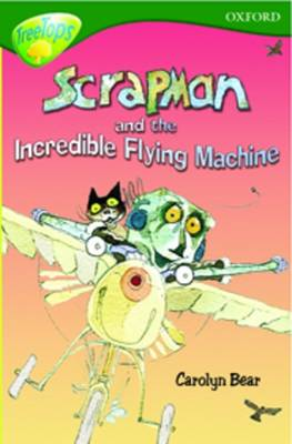 Oxford Reading Tree: Level 12: Treetops: More Stories C: Scrapman and the Incredible Flying Machine (Paperback)
