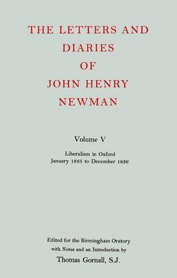 The Letters and Diaries of John Henry Newman: Volume V: Liberalism in Oxford, January 1835 to December 1836 - The Letters and Diaries of John Henry Newman (Hardback)