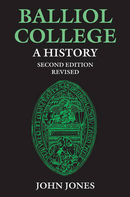 Balliol College: A History, Second Edition: REISSUE, WITH REVISIONS (Hardback)