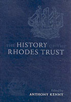 The History of the Rhodes Trust: 1902-1999 (Hardback)