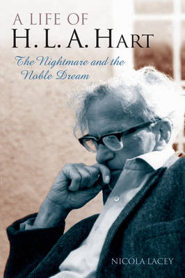 A Life of H.L.A. Hart: The Nightmare and the Noble Dream (Paperback)