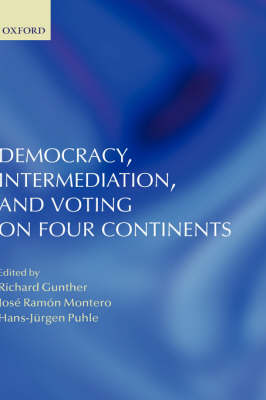 Democracy, Intermediation, and Voting on Four Continents (Hardback)