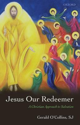 Jesus Our Redeemer: A Christian Approach to Salvation (Paperback)