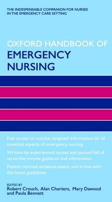 Oxford Handbook of Emergency Nursing - Oxford Handbooks in Nursing (Paperback)