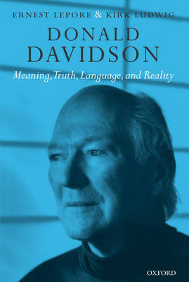 Donald Davidson: Meaning, Truth, Language, and Reality (Paperback)