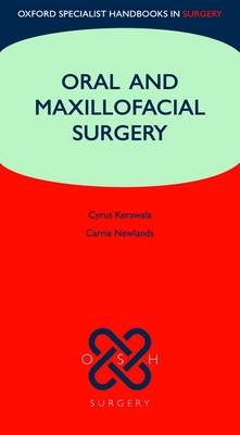Oral and Maxillofacial Surgery - Oxford Specialist Handbooks in Surgery