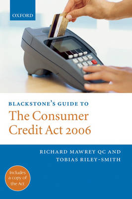 Blackstone's Guide to the Consumer Credit Act 2006 - Blackstone's Guide (Paperback)