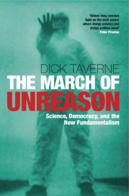 The March of Unreason: Science, Democracy, and the New Fundamentalism (Paperback)