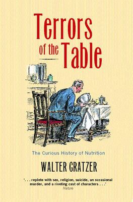 Terrors of the Table: The Curious History of Nutrition (Paperback)