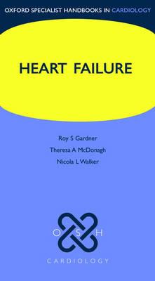 Heart Failure - Oxford Specialist Handbooks in Cardiology
