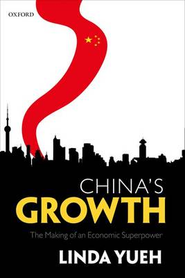 China's Growth: The Making of an Economic Superpower (Hardback)