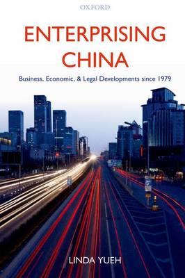 Enterprising China: Business, Economic, and Legal Developments since 1979 (Paperback)