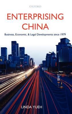 Enterprising China: Business, Economic, and Legal Developments since 1979 (Hardback)