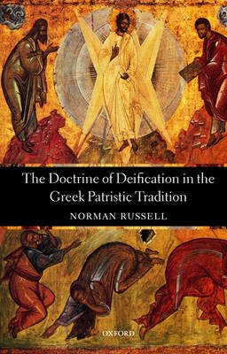 The Doctrine of Deification in the Greek Patristic Tradition - Oxford Early Christian Studies (Paperback)