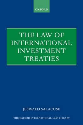 The Law of Investment Treaties - Oxford International Law Library (Hardback)