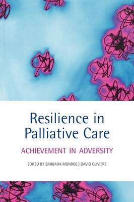 Resilience in Palliative Care: Achievement in adversity (Paperback)