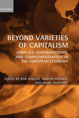 Beyond Varieties of Capitalism: Conflict, Contradictions, and Complementarities in the European Economy (Hardback)