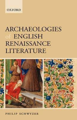 Archaeologies of English Renaissance Literature (Hardback)