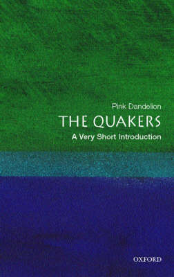 The Quakers: A Very Short Introduction - Very Short Introductions (Paperback)