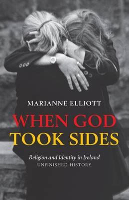 When God Took Sides: Religion and Identity in Ireland - Unfinished History (Hardback)