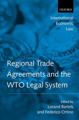 Regional Trade Agreements and the WTO Legal System - International Economic Law Series (Hardback)