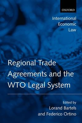 Regional Trade Agreements and the WTO Legal System - International Economic Law Series (Paperback)