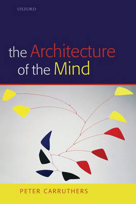 The Architecture of the Mind: Massive Modularity and the Flexibility of Thought (Paperback)