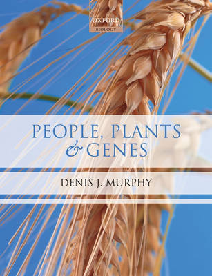 People, Plants and Genes: The Story of Crops and Humanity (Hardback)