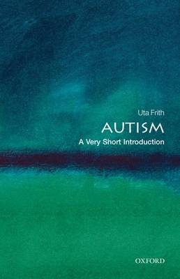 Autism: A Very Short Introduction - Very Short Introductions (Paperback)