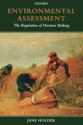 Environmental Assessment: The Regulation of Decision Making (Paperback)