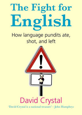 The Fight for English: How language pundits ate, shot, and left (Hardback)