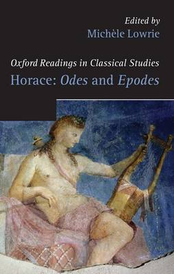 Horace: Odes and Epodes - Oxford Readings in Classical Studies (Paperback)