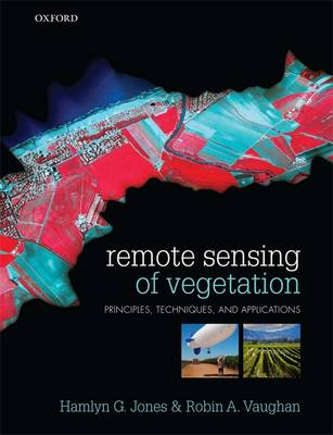 Remote Sensing of Vegetation: Principles, Techniques, and Applications (Paperback)