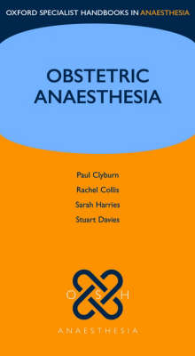 Obstetric Anaesthesia - Oxford Specialist Handbooks in Anaesthesia