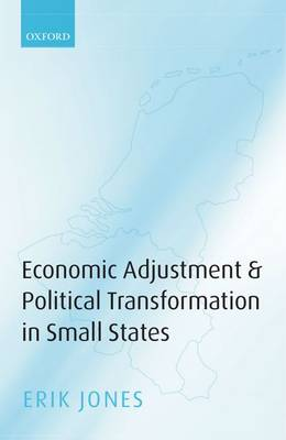 Economic Adjustment and Political Transformation in Small States (Hardback)