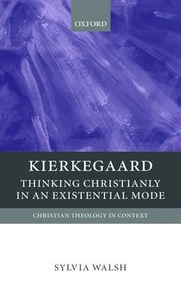 Kierkegaard: Thinking Christianly in an Existential Mode - Christian Theology in Context (Paperback)