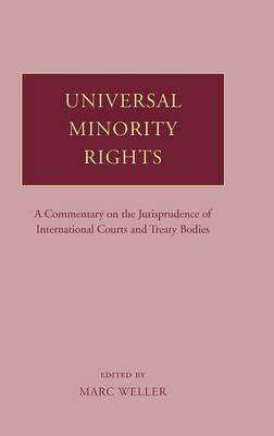 Universal Minority Rights: A Commentary on the Jurisprudence of International Courts and Treaty Bodies (Hardback)