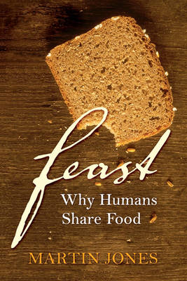Feast: Why Humans Share Food (Hardback)