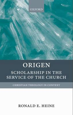 Origen: Scholarship in the Service of the Church - Christian Theology in Context (Paperback)
