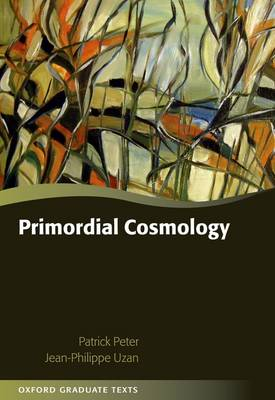 Primordial Cosmology - Oxford Graduate Texts (Hardback)