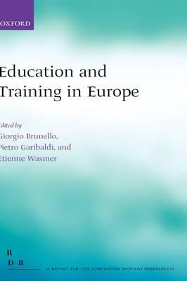 Education and Training in Europe - Fondazione Rodolfo Debendetti Reports (Hardback)