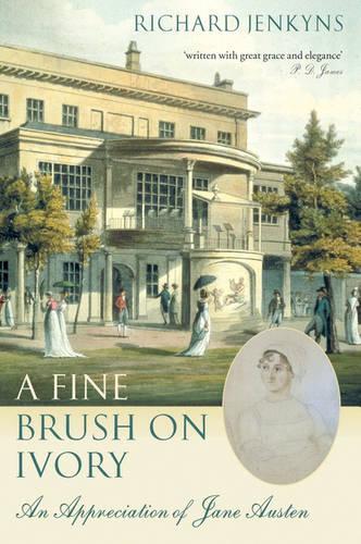 A Fine Brush On Ivory: An Appreciation of Jane Austen (Paperback)