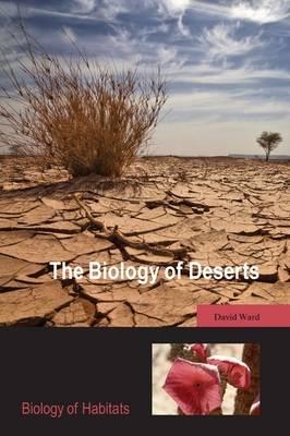 The Biology of Deserts - Biology of Habitats (Paperback)