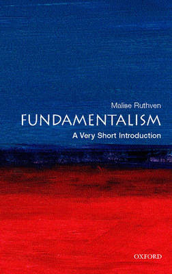 Fundamentalism: A Very Short Introduction - Very Short Introductions (Paperback)